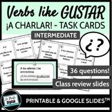 ¡A Conversar! Task Cards / gustar verbs / Realidades 2, Chapter 6B