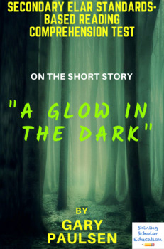 """""""A Glow in the Dark"""" by Gary Paulsen Multiple-Choice Reading Comprehension Test"""