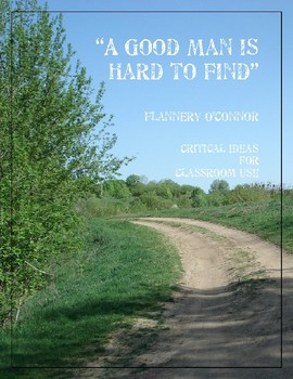 """A Good Man Is Hard to Find"" by Flannery O'Connor - Critical Ideas"