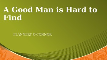 """A Good Man is Hard to Find"" by Flannery O'Connor"