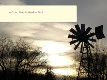 """""""A Good Man is Hard to Find""""  by Flannery O'Connor power point lecture"""