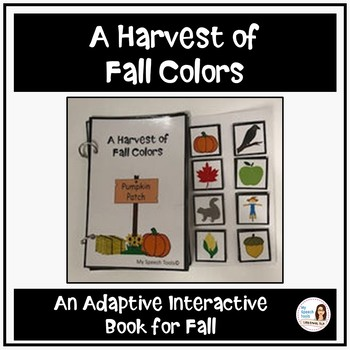 """A Harvest of Fall Colors"" An Adapted Interactive Book for Fall"