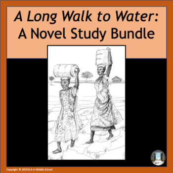 A Long Walk to Water Novel Study Bundle by ELA in Middle ...