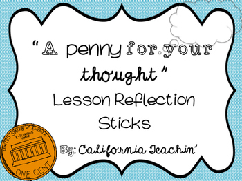 {A Penny For Your Thought} Reflection/Exit Slip Sticks