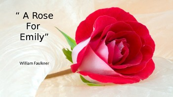 """""""A Rose for Emily"""" by William Faulkner"""