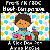 """""""A Sick Day for Amos McGee"""" Book Companion for Pre-K T-K Kindergarten, SDC"""