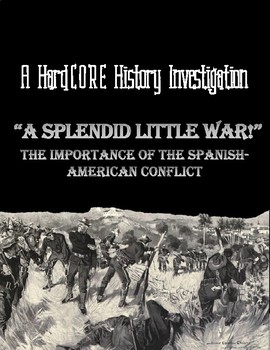 """A Splendid Little War"": The Importance of the Spanish-American War"