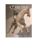 """""""A T'ANG TALE: a Dramatic Novel about OLD CHINA"""""""
