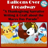 ~A Thanksgiving Narrative Writing/Craft: Macy's Day Parade