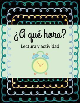 ¿A qué hora? comprehensible Spanish reading activity