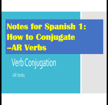 -AR Verb Conjugation Power Point Notes for Spanish 1