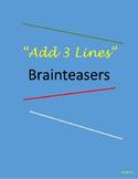 "Brain Teasers: ""Add 3 Lines"""