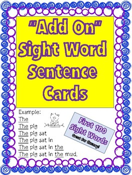 """""""Add On"""" Sight Word Sentence Cards- First 100 sight words"""