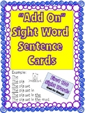 """Add On"" Sight Word Sentence Cards- First 100 sight words"