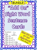 """Add On"" Sight Word Sentence Cards- BUNDLE"