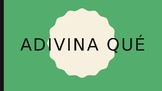 ¡Adivina Qué! (Guess what!)