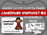 ¿Adónde vamos? #2 Spanish Verb IR Countries Reader & Build-A-Book