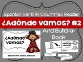 ¿Adónde vamos? #2 Spanish Verb IR Countries Reader & Build-A-Book