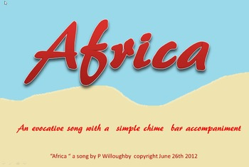 """""""Africa"""" a simple evocative song with  G chime bar accompaniment"""