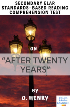 """""""After Twenty Years"""" by O. Henry Multiple-Choice Reading Test"""