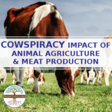 COWSPIRACY - Impact of Animal Agriculture & Meat Productio