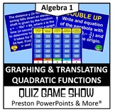 (Alg 1) Quiz Show Game Graphing and Translating Quadratic Functions in a PPT