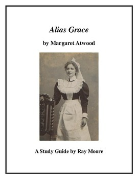 """Alias Grace"" by Margaret Atwood: A Study Guide"