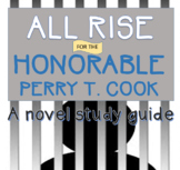 """All Rise for the Honorable Perry T. Cook"" a Study Guide"