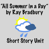 """""""All Summer in a Day"""" by Ray Bradbury Short Story Unit"""