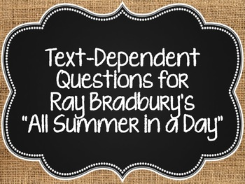 """""""All Summer in a Day"""" by Ray Bradbury Text-Dependent Close Reading Questions"""