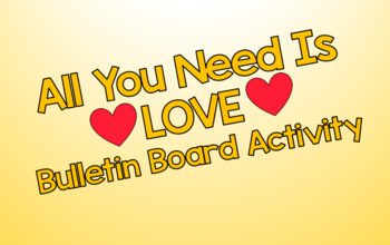 """All You Need is LOVE"" Bulletin Board Activity"