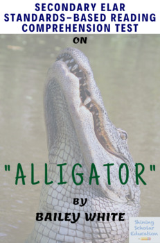 """Alligator"" Nonfiction by Bailey White MC Reading Comprehension Test"