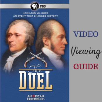 'American Experience--the Duel' Video Viewing Guide