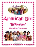 """""""American Girl Clubhouse BeForever"""" Historical Character Focus Unit"""