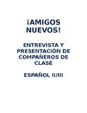 ¡Amigos nuevos! Interviewing and introducing a classmate