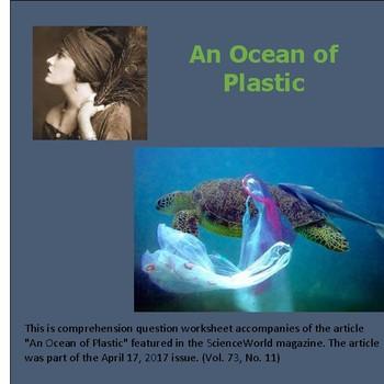 """An Ocean of Plastic""  Science World April 17, 2017 comprehension worksheet"