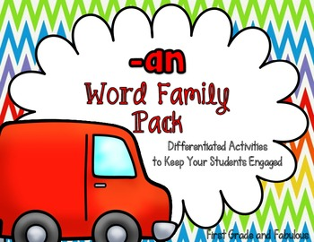 -An Word Family Pack (Differentiated Activities to Keep your Students Engaged)
