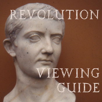 """""""Ancient Rome: REVOLUTION"""" Viewing Guide"""