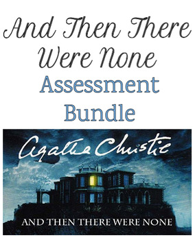 """""""And Then There Were None"""" Assessment Bundle"""