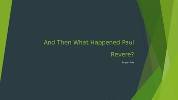 """""""And then What Happened Paul Revere"""" PowerPointt"""