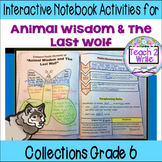 """""""Animal Wisdom,The Last Wolf"""" Interactive Notebook ELA HMH Collections Gr. 6"""
