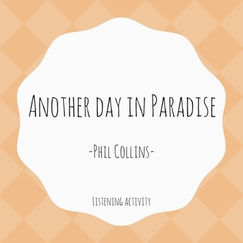 """Another day in Paradise"" Phil Collins"