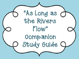 """As Long as the Rivers Flow"" Study Guide Companion"