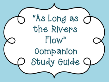 """""""As Long as the Rivers Flow"""" Study Guide Companion"""