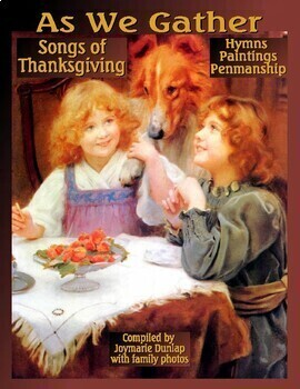 """""""As We Gather - Songs of Thanksgiving"""" Penmanship with Hymns and Paintings"""