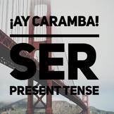 ¡Ay Caramba! Present Tense Ser Conjugations