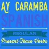 ¡Ay Caramba! Regular Present Tense Verb Conjugations