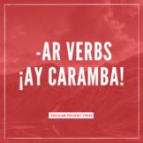 ¡Ay Caramba! Regular Present Tense -ar Verb Conjugations