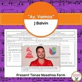 """""""Ay Vamos"""" por J. Balvin & Present Tense Nosotros Form"""