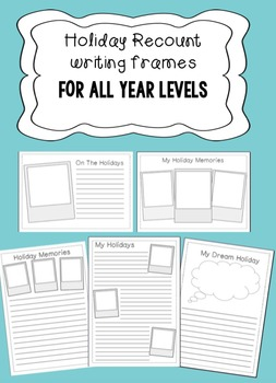 (BACK TO SCHOOL) Holiday Writing Recount Frames